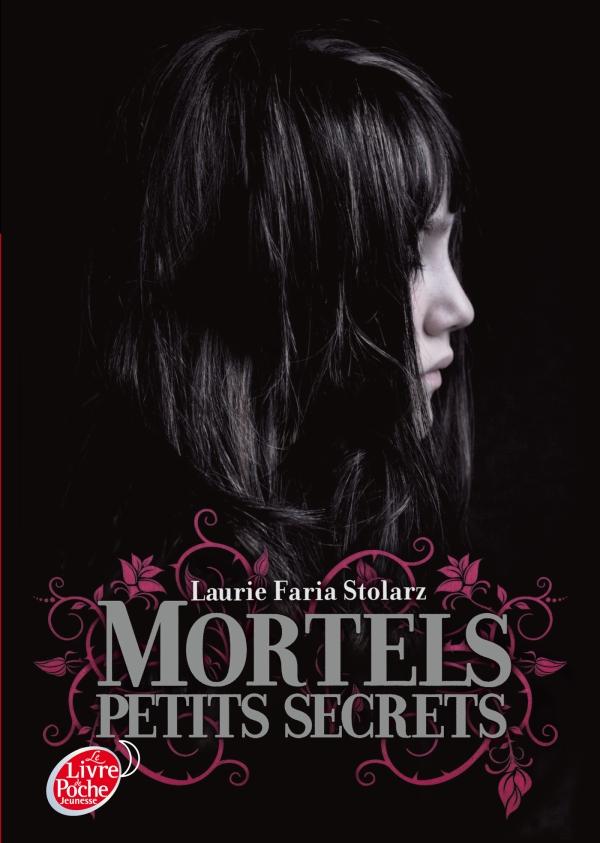 MORTELS PETITS SECRETS (Tome 1) de Laurie Faria Stolarz Arton117