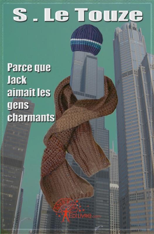 PARCE QUE JACK AIMAIT LES GENS CHARMANTS de S. Le Touze Parce_10