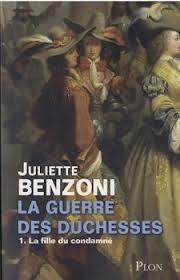 LA GUERRE DES DUCHESSES (Tome 1) LA FILLE DU CONDAMNE de Juliette Benzoni Images15