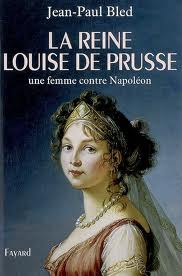 LA REINE LOUISE DE PRUSSE : UNE FEMME CONTRE NAPOLEON de Jean-Paul Bled Images19