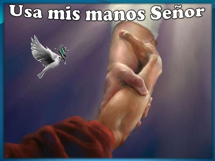 Usa mis manos Señor..! Con-ma10