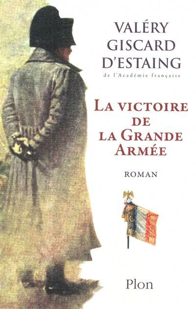 [Giscard d'Estaing, Valéry] La victoire de la Grande Armée 97822510