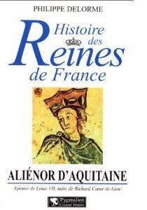 Delorme Philippe - Aliénor d'Acquitaine - Histoire des reines de France 5178mp10