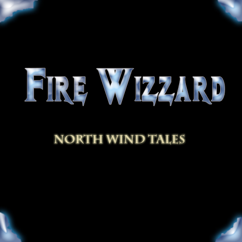 FIRE WIZZARD North Wind Tales EP (2011) Nwt_co10
