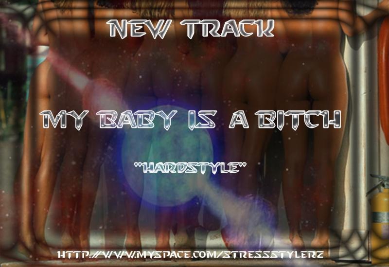 """""""My Baby Is A Bitch"""" By StressStylerz (PSKT) Fly_my11"""