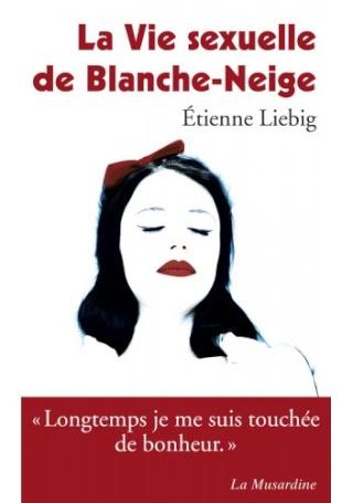 LA VIE SEXUELLE DE BLANCHE-NEIGE de Etienne Liebig 01079410