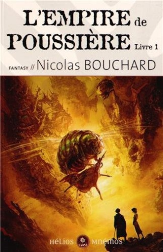 L'EMPIRE DE POUSSIÈRE (Tome 1) de Nicolas Bouchard 51iluq10