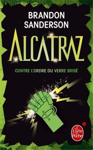 ALCATRAZ (Tome 4) ALCATRAZ CONTRE L'ORDRE DU VERRE BRISÉ de Brandon Sanderson 51scdi10