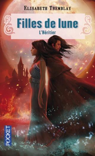 FILLES DE LUNE (Tome 5) L'HERITIER de Elisabeth Tremblay   97822612