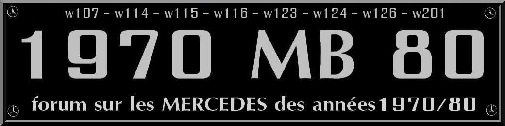 LE FORUM DES MERCEDES DES ANNEES 70/80 w107 w114 w115 w116 w123 w124 w126 w201