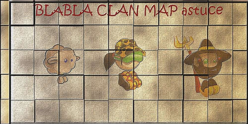 Les clan,map,blabla... de blablaland