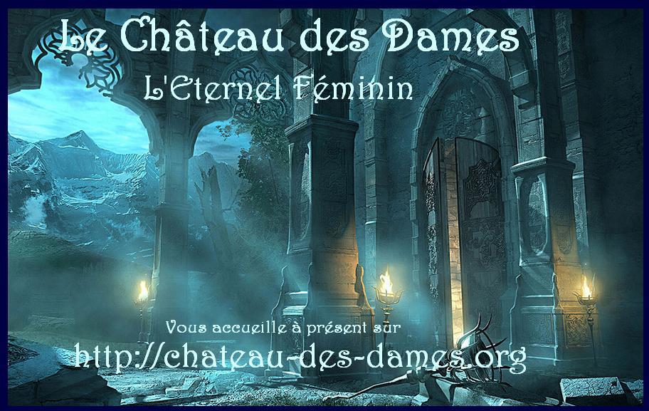 Le Château des Dames ou l'Eternel Féminin
