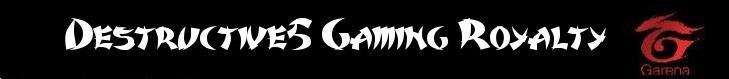 Destructive5 Gaming Royalty
