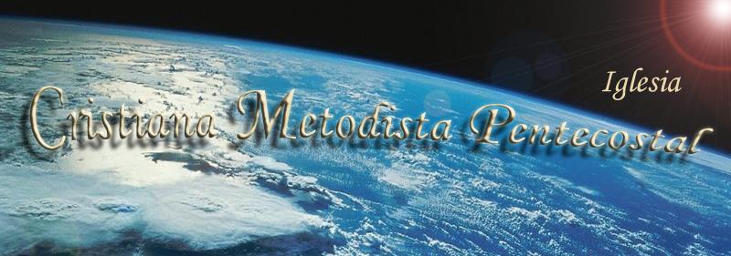 Iglesia Cristiana Metodista Pentecostal