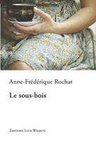 [Rochat, Anne-Frédérique] Le sous-bois 466blo10