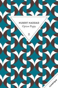 [Haddad, Hubert] Opium Poppy C_opiu10