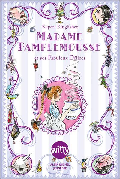 [Kingfisher, Rupert] Madame Pamplemousse et ses fabuleux délices Nrf2910