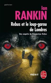 [Rankin, Ian] Rébus et le loup-garou de Londres. Rabus_10