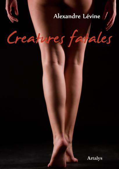 CREATURES FATALES de Alexandre Lévine Jli48010