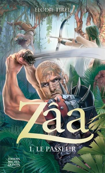 ZÂA (Tome 1) LE PASSEUR de Elodie Tirel Zaa110