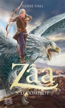 ZÂA (Tome 3) LE COMPLOT de Elodie Tirel Zaa310