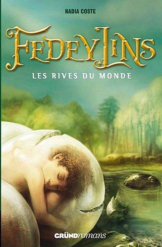 [Coste, Nadia] Fedeylins - Tome 1: Les rives du monde Fedeyl10