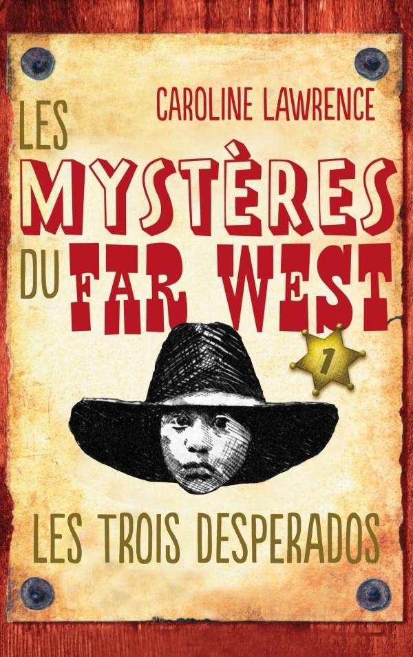 LAWRENCE Caroline - LES MYSTERES DU FAR WEST - Tome 1 : Les trois desperados Les_tr10