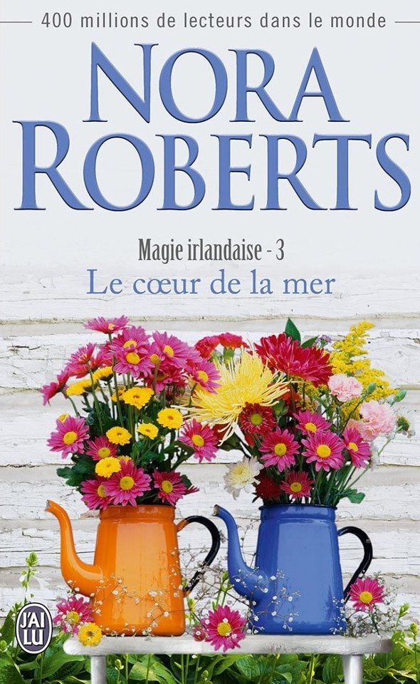 ROBERTS Nora - MAGIE IRLANDAISE - Tome 3 : Le Coeur de la mer Magie_10