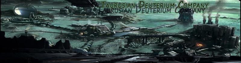 <font color=#A3000E>Taurusian Deuterium Company</font>