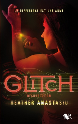 GLITCH (Tome 2) RÉSURRECTION de Heather Anastasiu 97822211