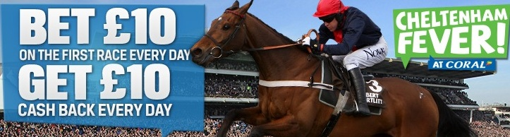 Cheltenham Festival - Coral Bet £10 Get £10 Free Cashback! Coralb11
