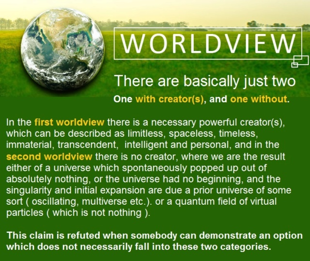Worldviews: There are basically just two  in regards of origins Sem_tz17