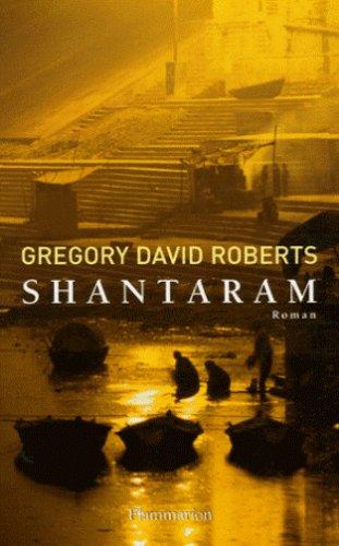 [Roberts, Gregory David] Shantaram Shanta10