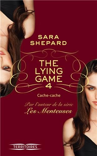 THE LYING GAME (Tome 4) CACHE CACHE de Sara Shepard Tome_410