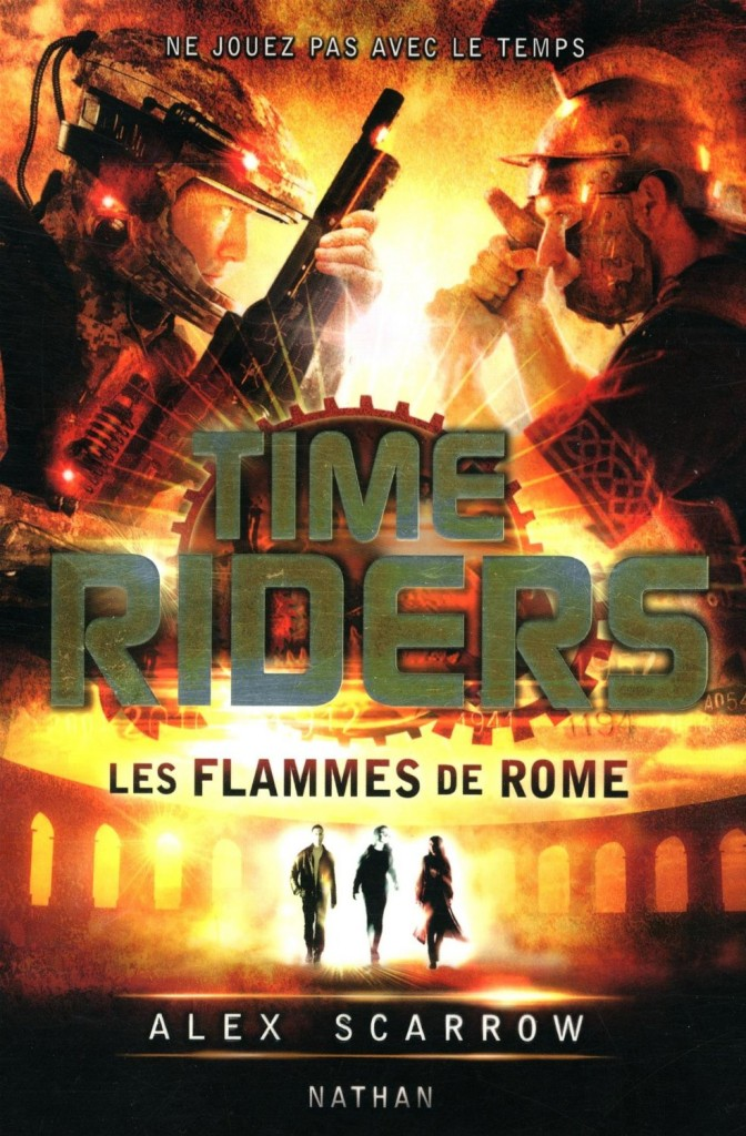 TIME RIDERS (Tome 05) LES FLAMMES DE ROME d'Alex Scarrow K10