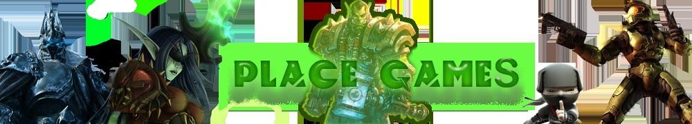 * | Place-Games Forum | *