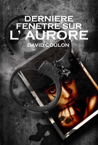 """""""Dernière fenêtre sur l'aurore"""", de David Coulon Dernie11"""