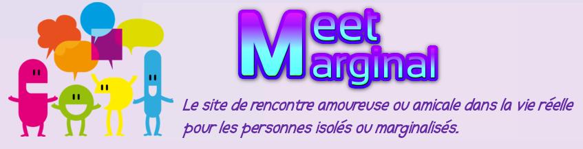Meet-Marginal : Rencontre amicale ou amoureuse dans la vie réelle
