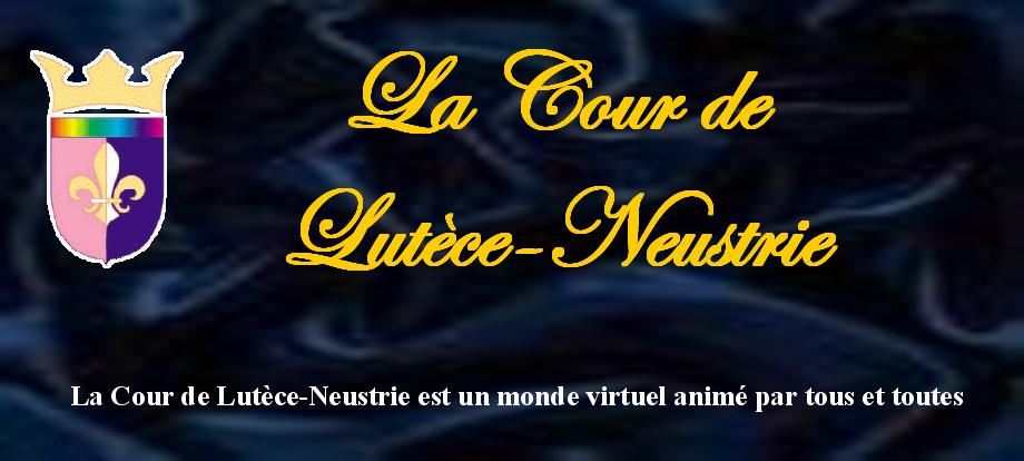 La Cour de Lutèce-Neustrie