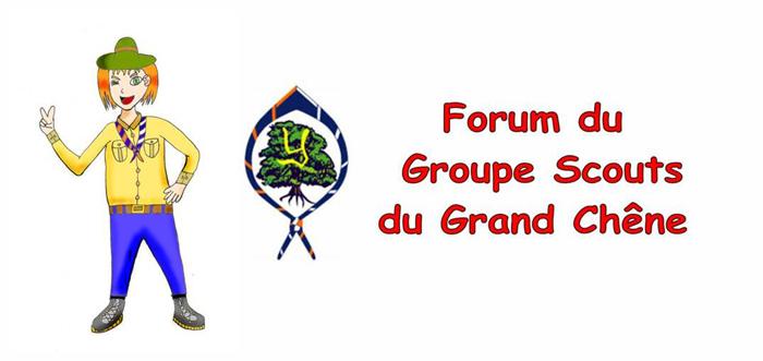 Forum Scouts du Grand Chêne