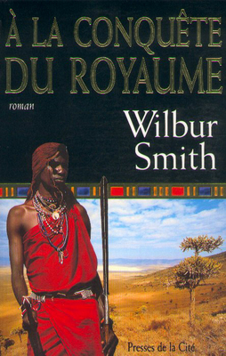 [Smith, Wilbur] Ballantyne - Tome 2: La conquête du royaume Cover10