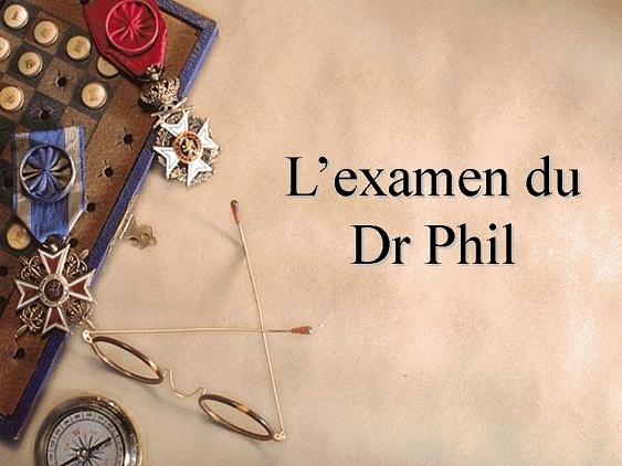 L'Examen du Dr Phil [Gadget] Title10
