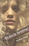 [Dowd, Siobhan] Où vas-tu, Sunshine ? Sunshi10