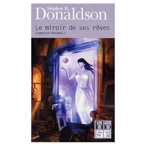[Donaldson, Stephen R.] L'appel de Mordant - Tome 1: Le miroir de ses rêves 5113w810