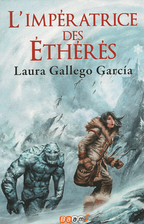 L'IMPERATRICE DES ETHERES de Laura Gallego Garcia 97822910