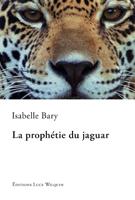 [Bary, Isabelle] La prophétie du jaguar 414blo10