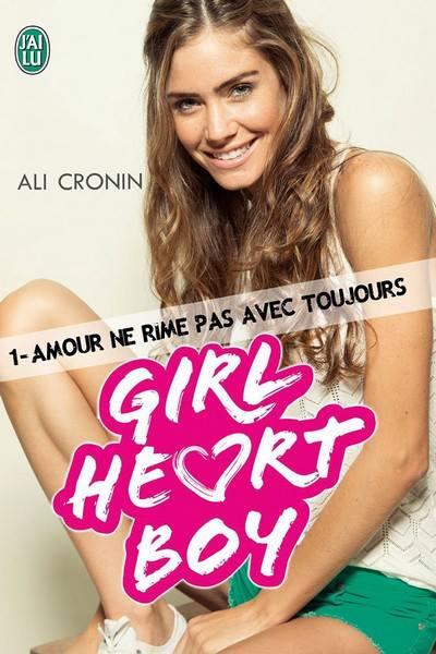 CRONIN Ali - GIRL HEART BOY  - Tome 1 : Amour ne rime pas avec toujours Ali_cr10