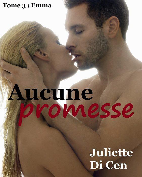 DI CEN Juliette - Tome 3 : Aucune promesse Aucune10