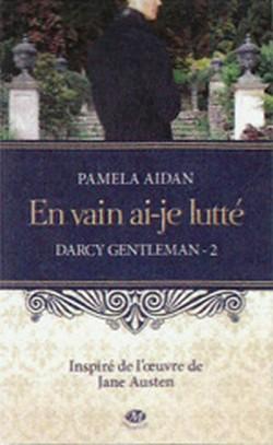AIDAN Pamela - DARCY GENTLEMAN - Tome 2 : En vain ai-je lutté Pamela10