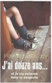 [Kertanguy, Inès (de)] J'ai 12 ans et je vis enfermé sous la soupente Images10